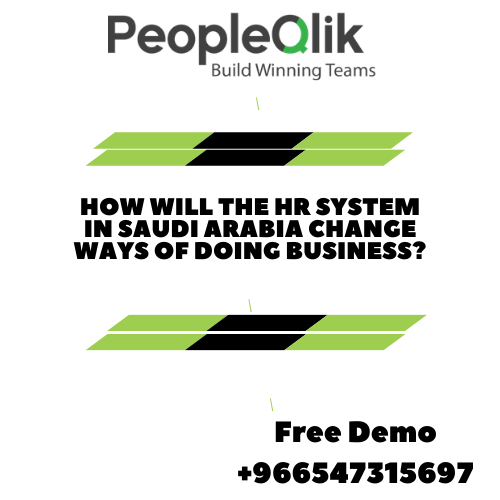 How will the HR System in Saudi Arabia Change Ways of Doing Business?