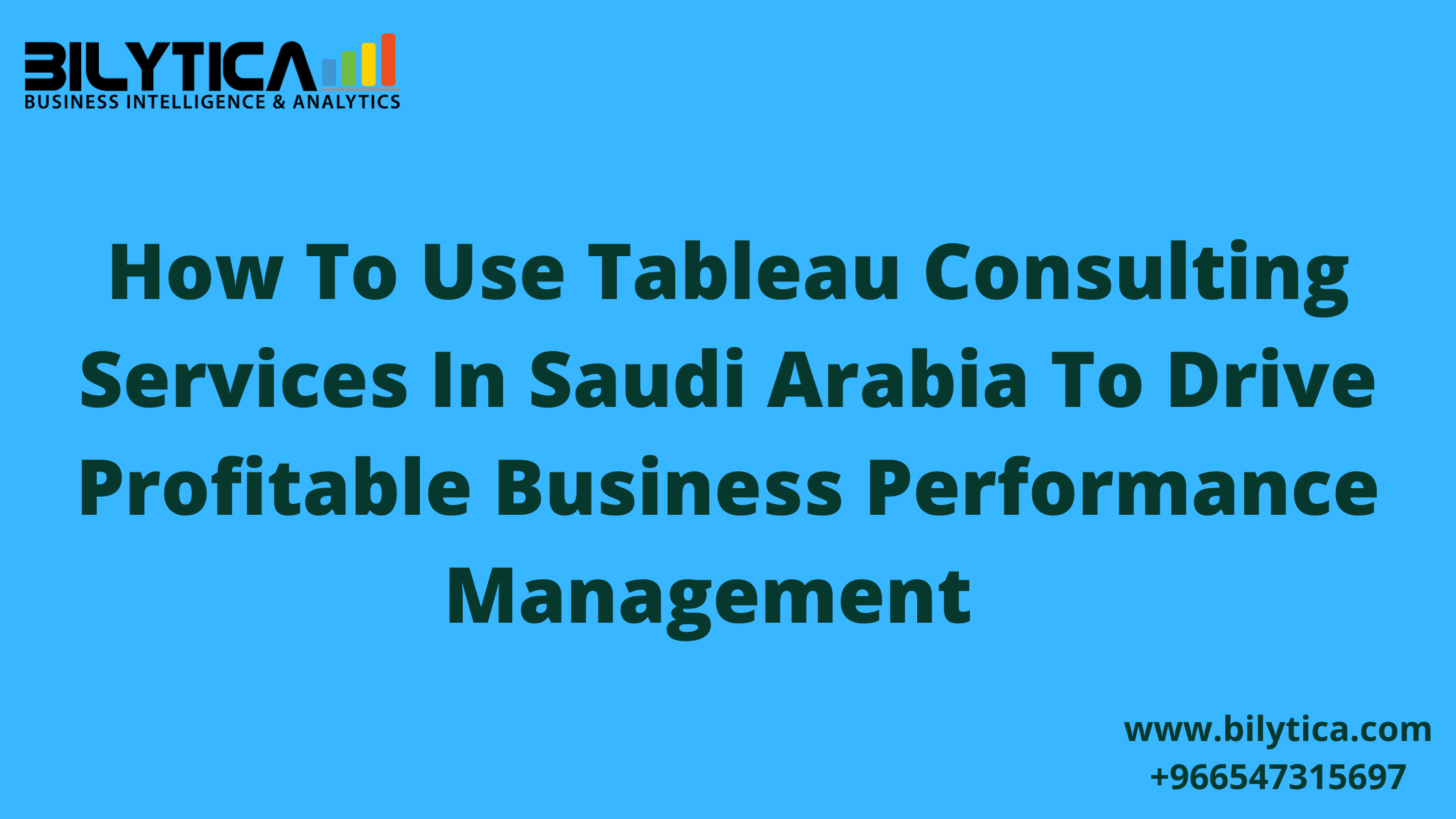 How To Use Tableau Consulting Services In Saudi Arabia To Drive Profitable Business Performance Management
