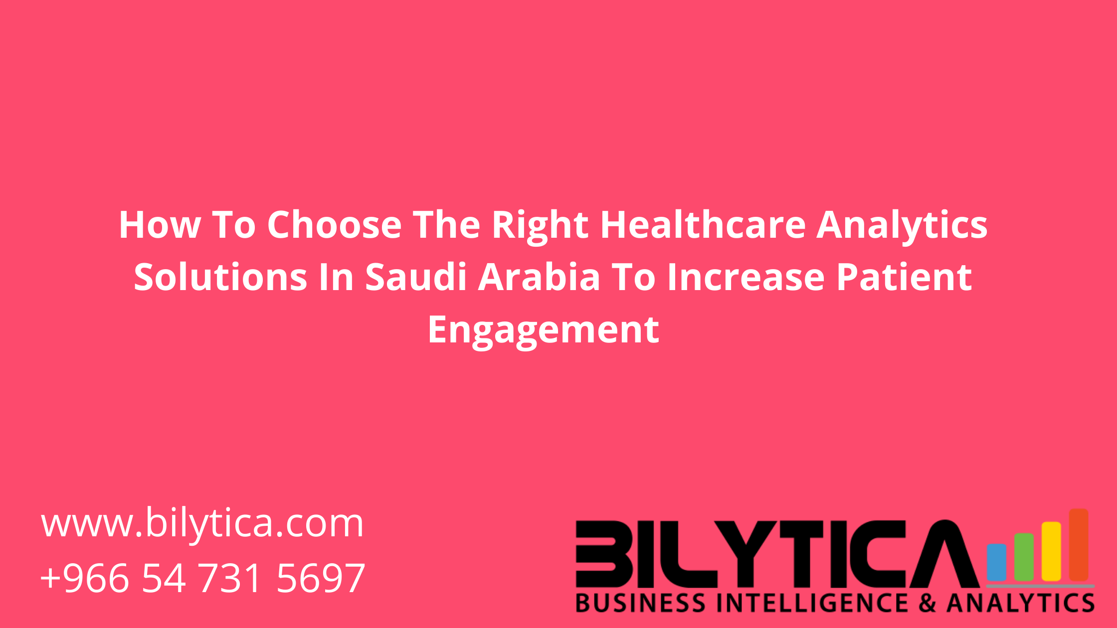 How To Choose The Right Healthcare Analytics Solutions In Saudi Arabia To Increase Patient Engagement